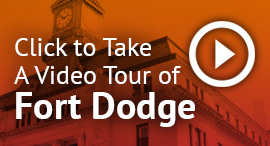 Click to Take a Video Tour of Fort Dodge